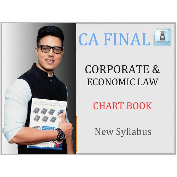 CA Final Corporate & Economic Law Chart Book New Syllabus : Main Books By CA Swapnil Patni (For May 2020 & Nov. 2019)