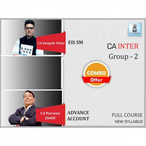 CA Inter EIS-SM & Adv. Accounts Regular Course Combo : Video Lecture + Study Material By CA Swapnil Patni and CA Parveen Jindal (For May 2020 & Nov. 2020)
