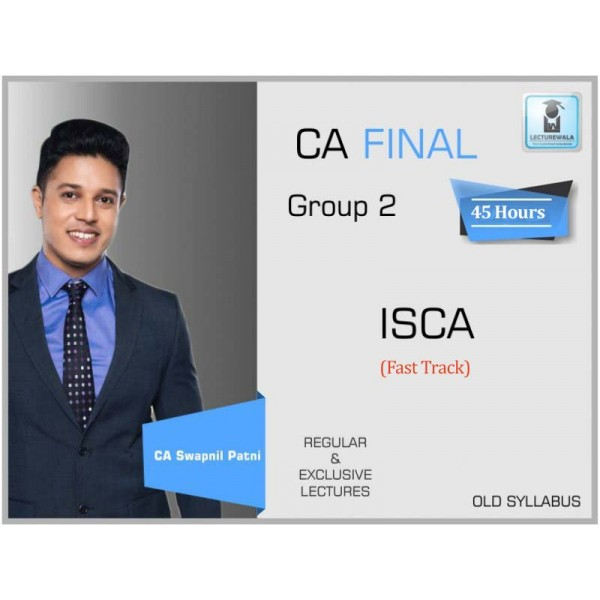 CA Final ISCA Old Syllabus Crash Course : Video Lecture + Study Material By CA Swapnil Patni (For May 2020 & On wards)