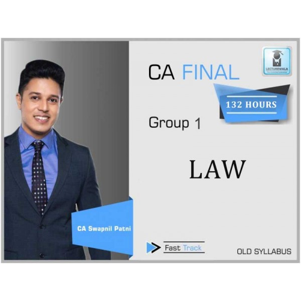 CA Final Law Crash Course Old Syllabus : Video Lecture + Study Material By CA Swapnil Patni (For May 2020)