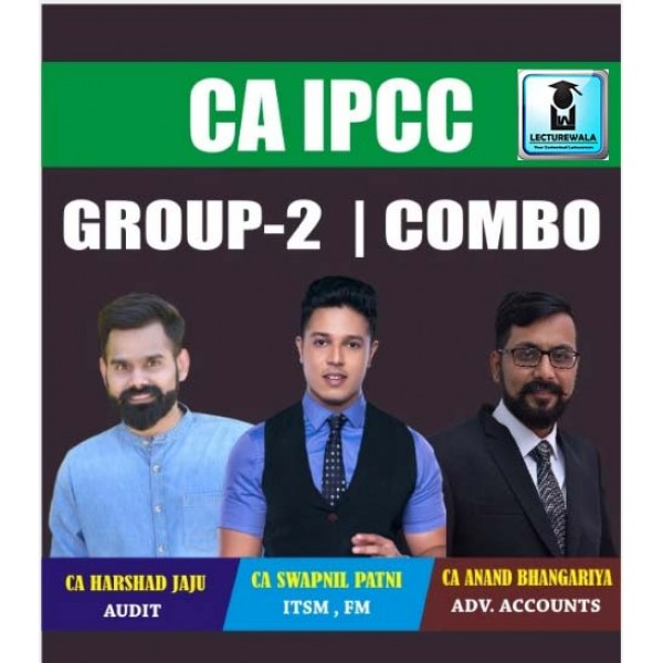CA Ipcc Combo Group - 2 Crash Course : Video Lecture + Study Material By CA Swapnil Patni, CA Harshad Jaju, CA Anand Bhangariya (For May 2020 & Nov. 2020)