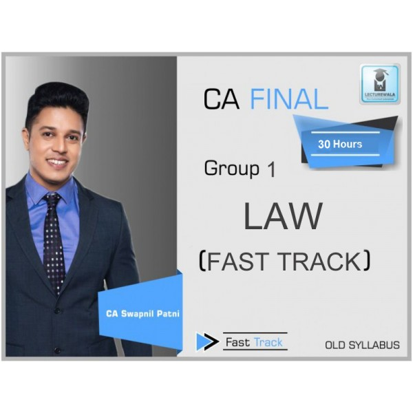 CA Final Law Crash Course Old Syllabus : Video Lecture + Study Material By CA Swapnil Patni (For Nov. 2019)