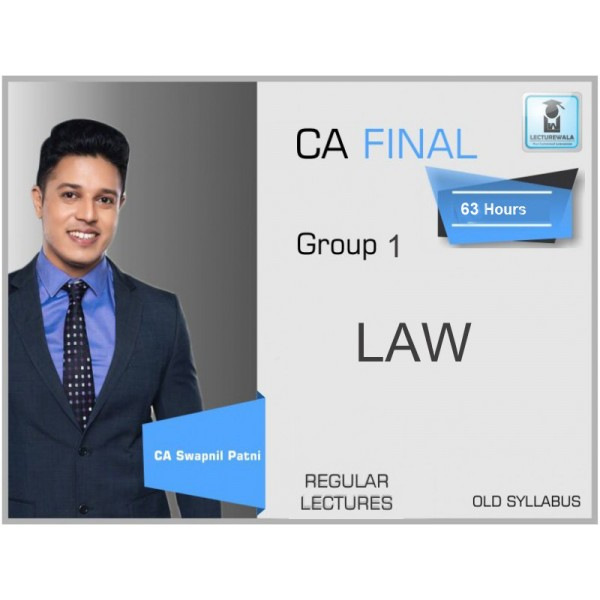 CA Final Law Old Syllabus Regular Course New Recording : Video Lecture + Study Material By CA Swapnil Patni (For Nov. 2019 & May 2020)