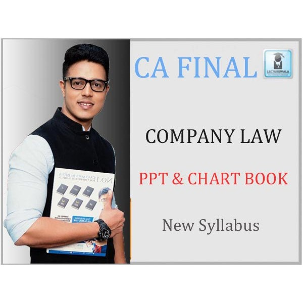 CA Final Company Law PPT (Vol-2) & Company Law Chart Book (Vol.-4) New Syllabus : Main Book By CA Swapnil Patni (For May 2020 & Nov. 2019)