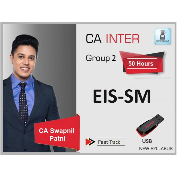 CA INTERMEDIATE EIS SM FAST TRACK BY CA SWAPNIL PATNI (FOR MAY & NOV. 19)