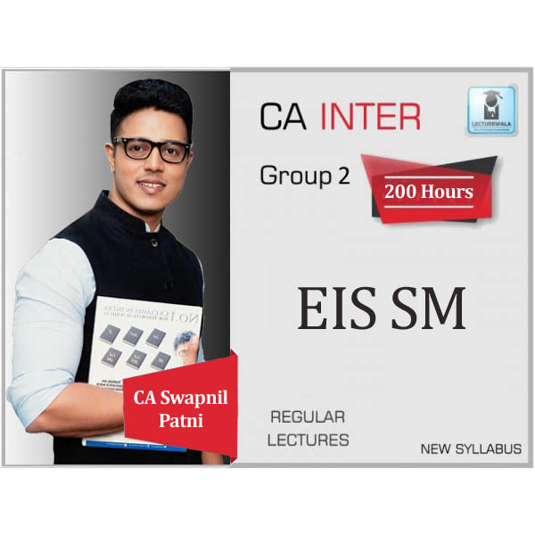 CA Inter EIS-SM Regular Course : Video Lecture + Study Material By CA Swapnil Patni (For May 2020 & Nov. 2020)