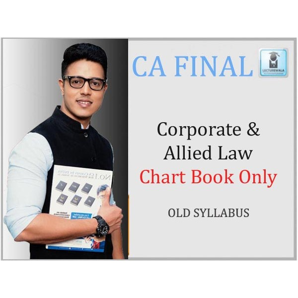 CA Final Corporate & Allied Law Chart Book Old Syllabus : Study Material By CA Swapnil Patni (For May 2020 & Nov. 2020)