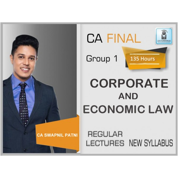 CA Final Corporate And Economic Laws New Syllabus Regular Course : Video Lecture + Study Material By CA Swapnil Patni (For Nov. 2020 & May 2020)