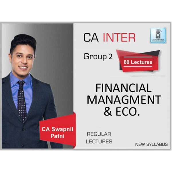 CA INTERMEDIATE FM & ECO. (FULL) BY CA SWAPNIL PATNI (FOR MAY 2019 & ONWARD)
