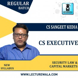 CS Executive Security Law & Capital Markets Regular Course : Video Lecture + Study Material By CS Sangeet Kedia (For June / Dec 2021 & Onwards Attempts)