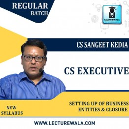 CS Executive Setting Up of Business Entities & Closure Regular Course : Video Lecture + Study Material By CS Sangeet Kedia (For June / Dec 2021 & Onwards Attempts)