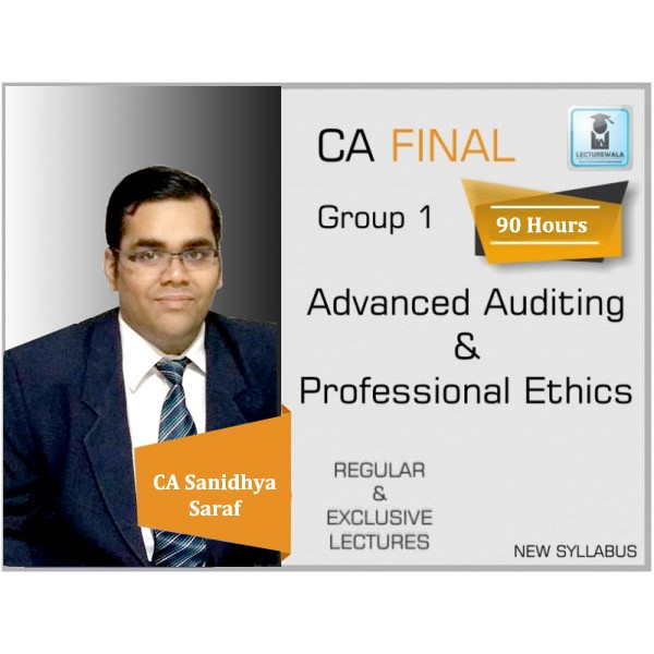 CA Final Audit New Syllabus Regular Course : Video Lecture + Study Material By CA Sanidhya Saraf (For Nov. 2019 & Onwards)