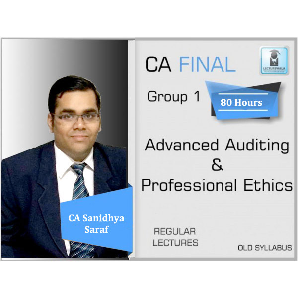 CA Final Audit Old Syllabus Regular Course Latest Recording : Video Lecture + Study Material By CA Sanidhya Saraf (For Nov. 2019 & Onwards)