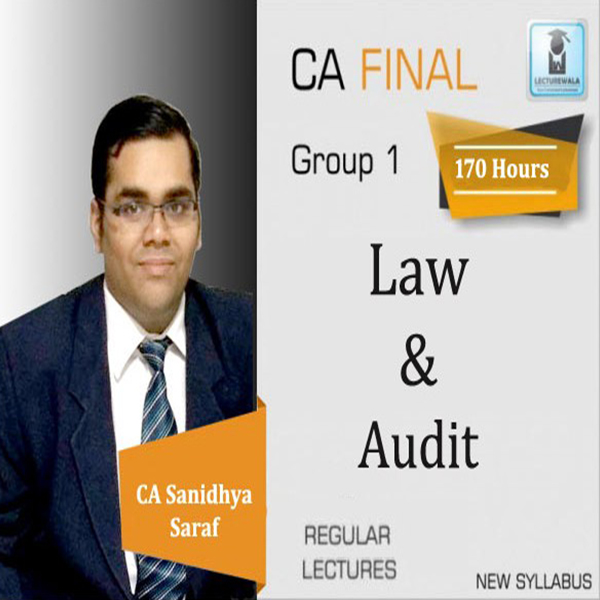 CA Final Audit & Law New Syllabus Regular Course : Video Lecture + Study Material By CA Sanidhya Saraf (For May 2020 & Nov. 2020)