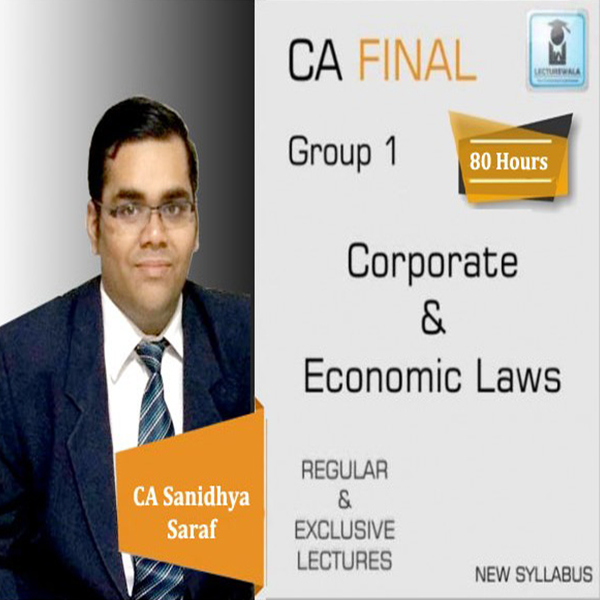 CA Final Corporate & Economic Law New Syllabus Regular Course : Video Lecture + Study Material By CA Sanidhya Saraf (For May 2020 & Nov. 2020)