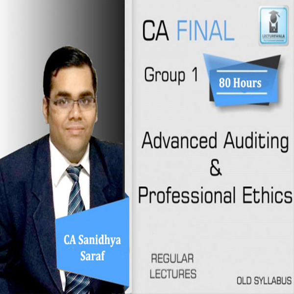 CA Final Audit Old Syllabus Regular Course Latest Recording : Video Lecture + Study Material By CA Sanidhya Saraf (For May 2020 & Nov. 2020)