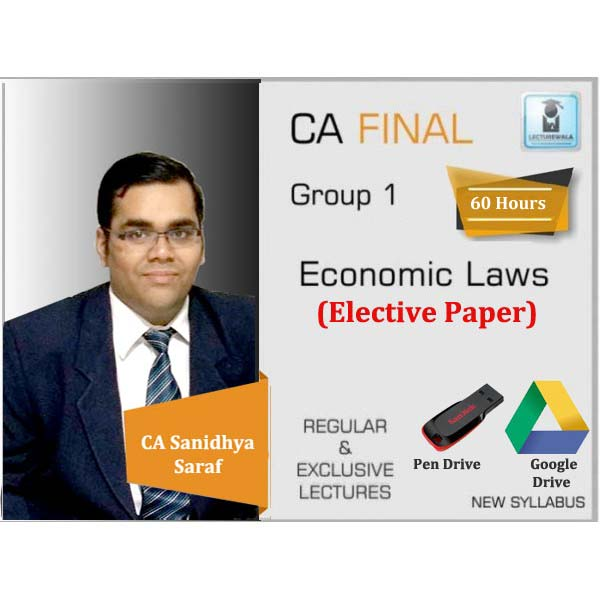 CA Final  Economic Law-Paper 6D New Syllabus : Video Lecture + Study Material By CA Sanidhya Saraf (For May 2020 & Onwards)