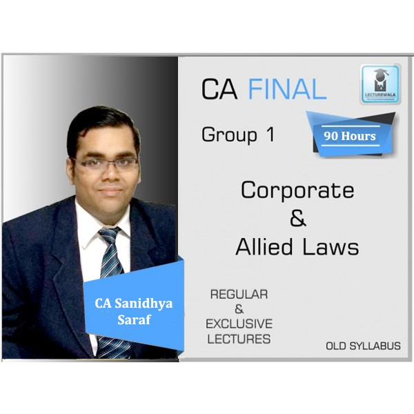 CA Final Corporate & Economic Law Old Syllabus Regular Course : Video Lecture + Study Material By CA Sanidhya Saraf (For May 2020 & Nov. 2020)