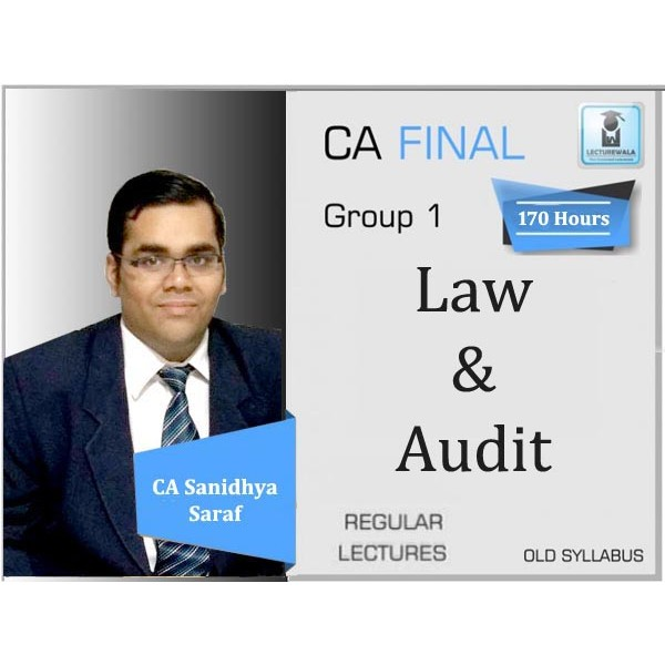 CA Final Audit & Law Combo Regular Course Old Syllabus : Video Lecture + Study Material By CA Sanidhya Saraf (For May 2020 & Onwards)