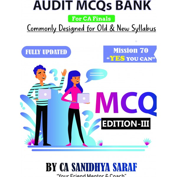 CA Advance Audit & Professional Ethics MCQs Book (OLD & NEW Course) : Study Material By CA Sanidhya Saraf (For May 2020)