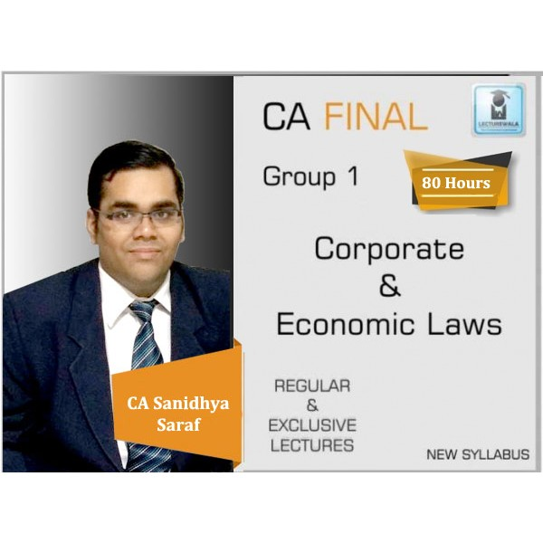 CA Final Corporate & Economic Law New Syllabus Regular Course : Video Lecture + Study Material By CA Sanidhya Saraf (For Nov. 2019 Only)