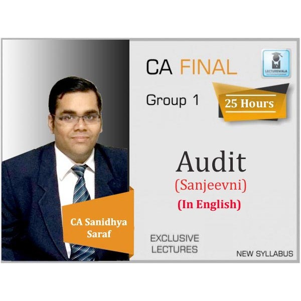 CA Final Sanjeevani Audit  Regular Course In English New Syllabus : Video Lecture + Study Material By CA Sanidhya Saraf (For May 2020 & Onwards)