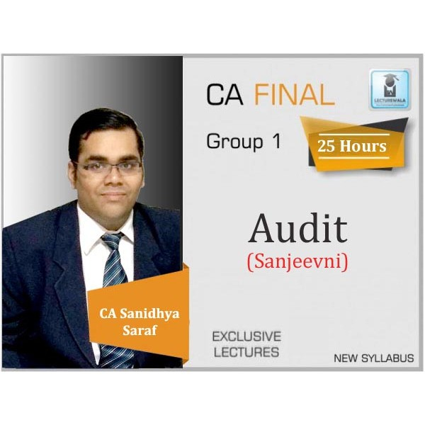 CA Final Sanjeevani Audit  Regular Course New Syllabus : Video Lecture + Study Material By CA Sanidhya Saraf (For May 2020 & Onwards)