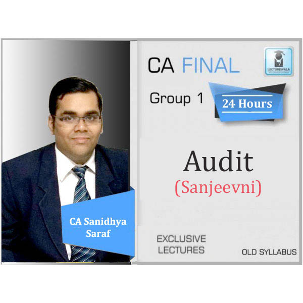CA Final Sanjeevani Audit Regular Course Old Syllabus : Video Lecture + Study Material By CA Sanidhya Saraf (For May 2020 & Onwards)