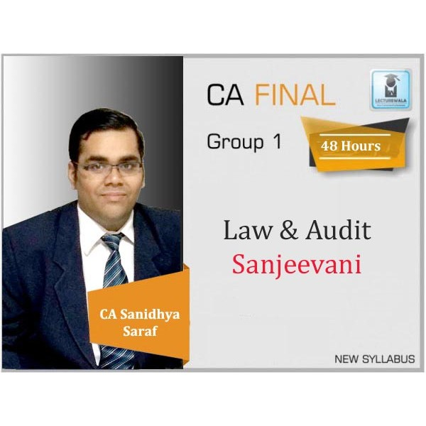 CA Final Sanjeevani Audit & Law Combo Regular Course New Syllabus : Video Lecture + Study Material By CA Sanidhya Saraf (For May 2020 & Onwards)