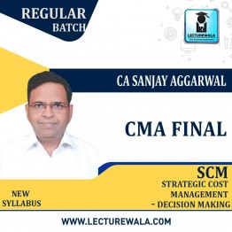 CMA Final SCM - Decision Making By CA Sanjay Aggarwal (For May / Nov. 2021)