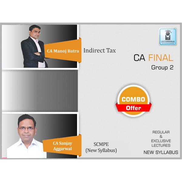 CA Final SCMPE and IDT Old / NEW Syllabus Regular Course : Video Lecture + Study Material By CA Sanjay Aggarwal & CA Manoj Batra
