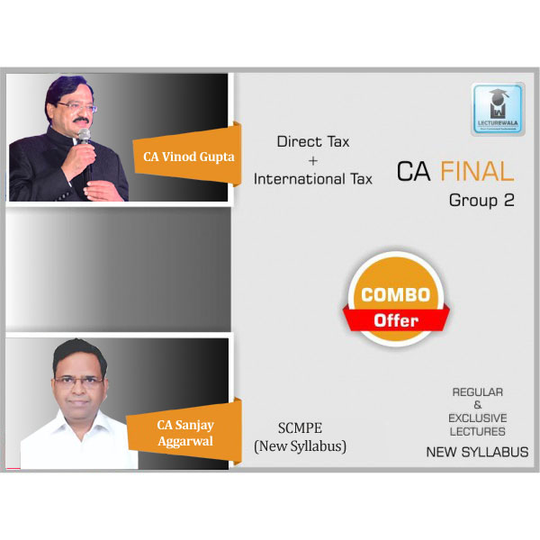 CA Final Direct Tax & Scmpe Combo Regular Course : Video Lecture + Study Material By CA Vinod Gupta & Sanjay Aggarwal For (May 2020 & Nov. 2020)