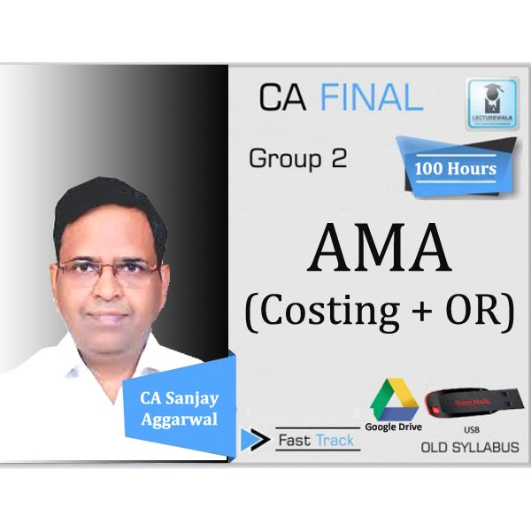CA Final AMA Crash Course : Video Lecture + Study Material By CA Sanjay Aggarwal (For Nov. 2019 & Onwards)