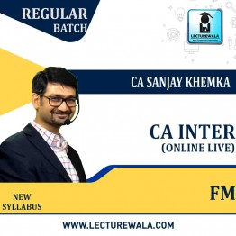 CA Inter Financial Managements Live Batch Regular Course : Video Lecture + Study Material by CA Sanjay Khemka (For Nov. 2021)