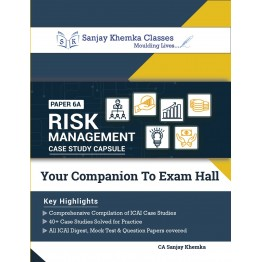 CA FINAL RISK MANAGEMENT CASE STUDY CAPSULE BOOK BY CA SANJAY KHEMKA  (For Nov.2021 / May 2022)