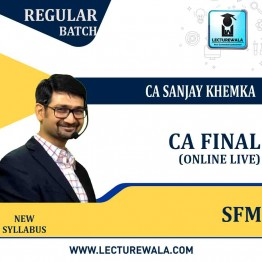 CA Final SFM Online Live New Syllabus Regular Course : Video Lecture + Study Material By CA Sanjay Khemka (For Nov. 2021)