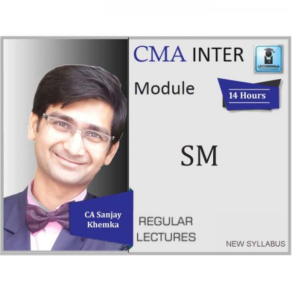 CMA Inter SM Regular Course : Video Lecture + Study Material by CA Sanjay Khemka (For June 2020 & Dec. 2020)
