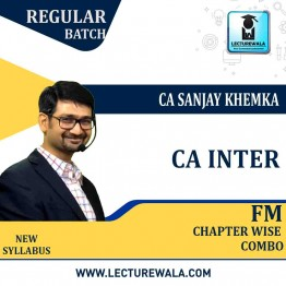 CA Inter Financial Management Chapter Wise Combo 1 Regular Course : Video Lecture + Study Material by CA Sanjay Khemka (For May 2021)