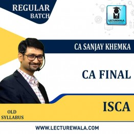 CA Final ISCA Old Syllabus Regular Course : Video Lecture + Study Material By CA Sanjay Khemka (For May 2021)
