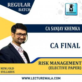 CA Final Risk Management Live Batch New Syllabus : Video Lecture + Study Material By CA Sanjay Khemka (For May 2021 & Nov. 2021)
