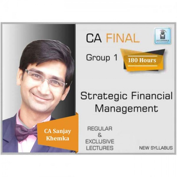 CA Final SFM New Syllabus : Video Lecture + Study Material By CA Sanjay Khemka (For May 2020, Nov 2020 & Onwards)