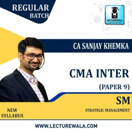 CMA Inter SM Regular Course : Video Lecture + Study Material by CA Sanjay Khemka (For Dec. 2021 & June 2021)