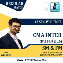 CMA Inter SM & FM Regular Course Combo : Video Lecture + Study Material by CA Sanjay Khemka (For  Dec. 2021 & June 2021)