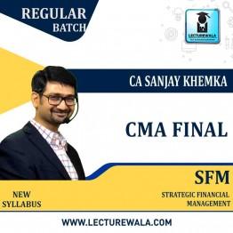 CMA Final SFM New Syllabus : Video Lecture + Study Material By CA Sanjay Khemka (For Dec. 2020 & June 2021)