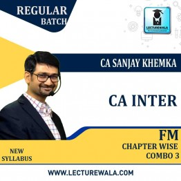 CA Inter Financial Management Chapter Wise Combo 3 Regular Course : Video Lecture + Study Material by CA Sanjay Khemka (For May 2021)