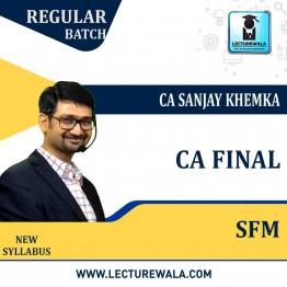 CA Final SFM New Syllabus : Video Lecture + Study Material By CA Sanjay Khemka (For May 2021 & Nov. 2021)