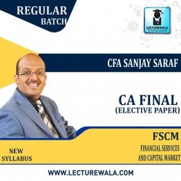 CA Final (NEW)- Financial Services and Capital Market New Recording: New Syllabus by CFA Sanjay Saraf (For May/Nov 21 & onward attempts)