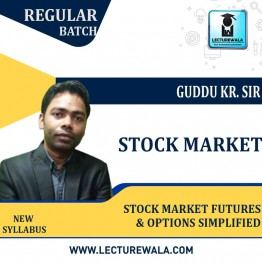 Stock Market Futures & Options Simplified Live Batch : Video Lecture  by Guddu Kr. Shaw (Starting From - 10th May 2021)