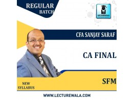 CA Final (NEW) SFM Regular Course New Syllabus : Video Lecture + Study Material by CFA Sanjay Saraf (For Nov 2021 & May/Nov.2022)