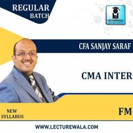 CMA Inter- Financial Management Regular Course New Syllabus ; by CFA Sanjay Saraf